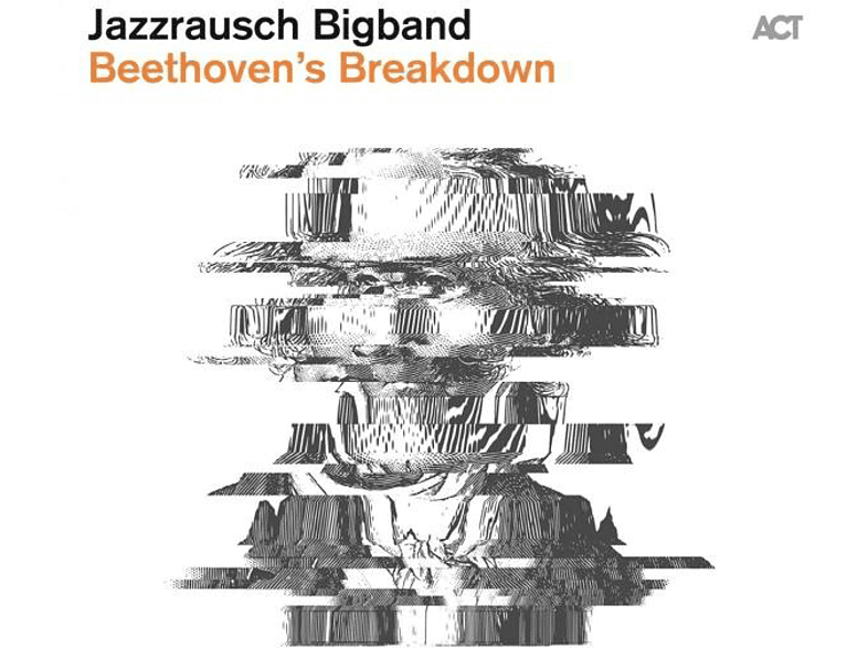 BEETHOVEN S BREAKDOWN (+MP3) Jazzrausch Bigband auf LP + Download online von ACT