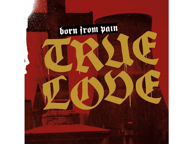 Born From Pain - True Love [CD] von BDHW CLO. & REC.