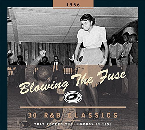 Blowing the Fuse 1956-Classics That Rocked the Ju von BEAR FAMILY