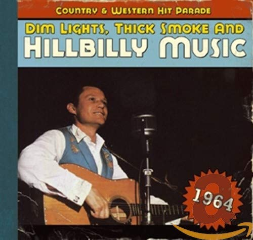 Dim Lights,Thick Smoke and Hillbilly Music 1964 von BEAR FAMILY