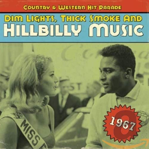 Dim Lights,Thick Smoke and Hillbilly Music 1967 von BEAR FAMILY
