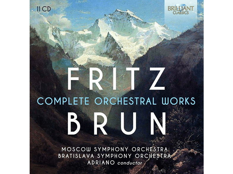 VARIOUS, Moscow Symphony Orchestra, Bratislava Orchestra - Fritz Brun:Complete Orchestral Works (CD) von BRILLIANT