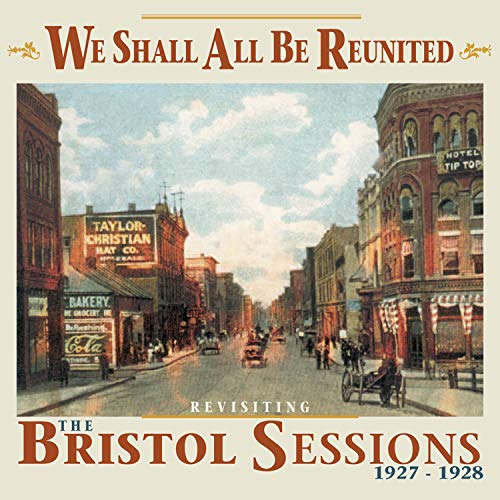 We Shall All Be Reunited: Revisiting the Bristol Sessions von BEAR FAMILY