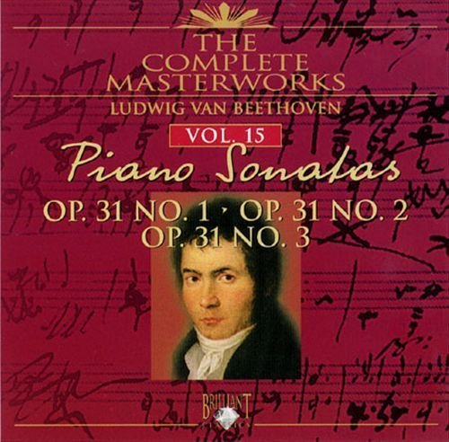 The Complete Masterworks Piano Sonatas Vol 15 Op. 31 Nos. 1-3 von Brilliant Classics