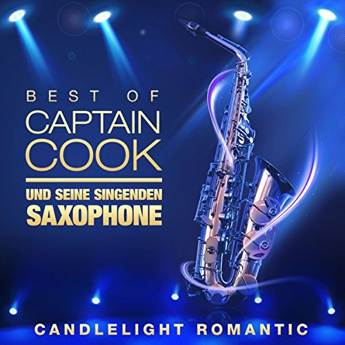 Best Of - Candle Light Romantic von CAPTAIN COOK UND SEINE SINGENDEN SAXOPHONE