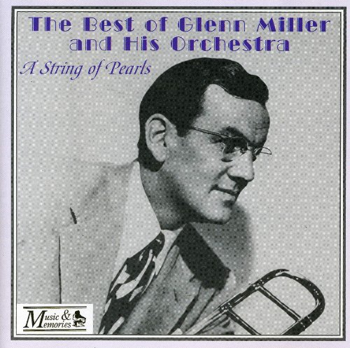 The Bets of Glenn Miller and His Orchestra - A String of Pearls von CD