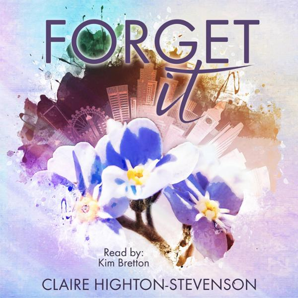 Forget it , Hörbuch, Digital, 1, 363min von Claire Highton-Stevenson