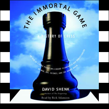 The Immortal Game: A History of Chess, Hörbuch, Digital, 1, 370min von David Shenk