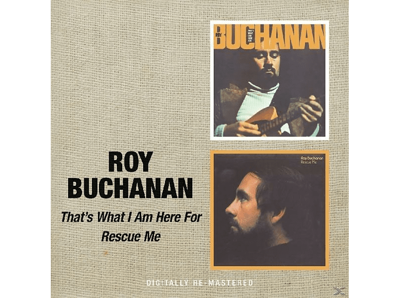 Roy Buchanan - That´s What I Am Here For/ Rescue Me [CD] von BGO