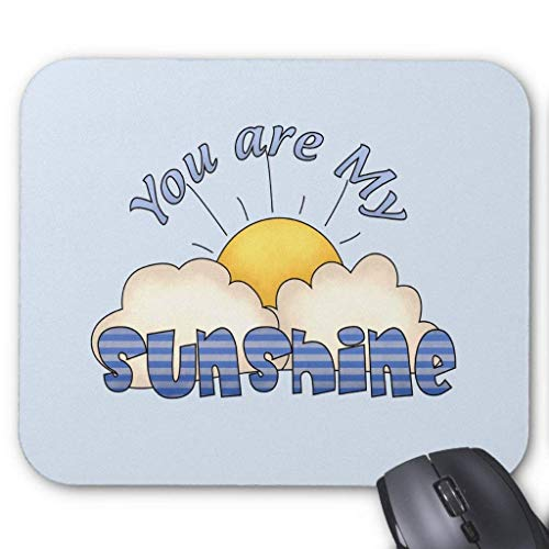 HYYCLS Your are My Sunshine Mauspads von HYYCLS