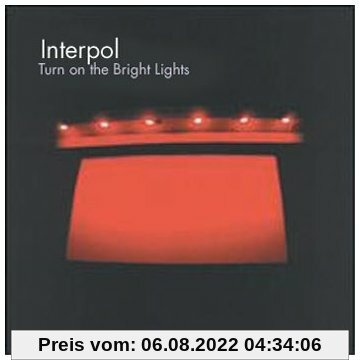 Turn on the Bright Lights von Interpol