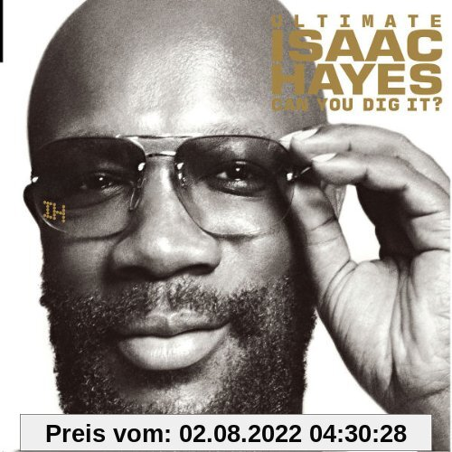 Ultimate Isaac Hayes:Can You Dig It? von Isaac Hayes