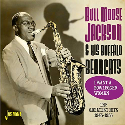 Greatest Hits 1945-1955-I Want a Blowlegged Woma von Jackson, Bull Moose