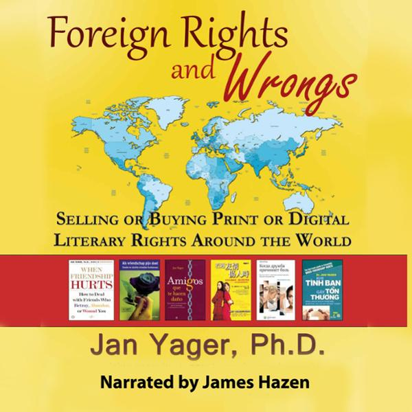 Foreign Rights and Wrongs: Selling or Buying Print or Digital Literary Rights Around the World , Hörbuch, Digital, 1, 360min von Jan Yager