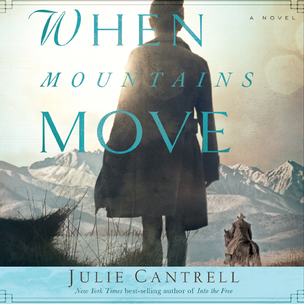 When Mountains Move: A Novel , Hörbuch, Digital, 1, 646min von Julie Cantrell