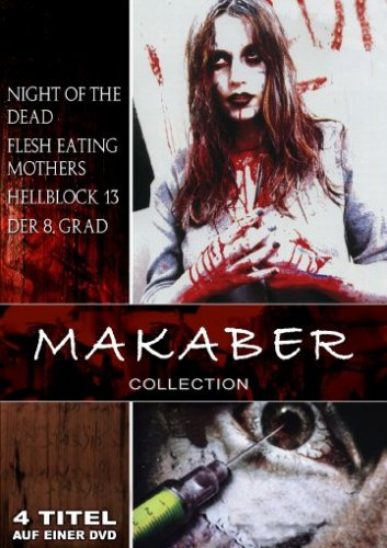 Makaber Collection (Night of the Dead/Flesh Eating Mothers/Hellblock 13/Der 8. Grad) von KSM GmbH