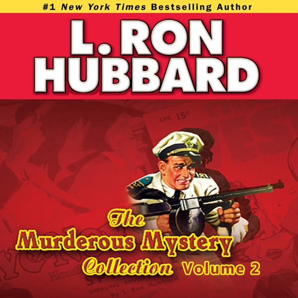 Murderous Mysteries Audio Collection, Volume 2 , Hörbuch, Digital, 1, 599min von L. Ron Hubbard