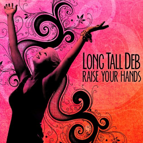 Raise Your Hands von LONG TALL DEB