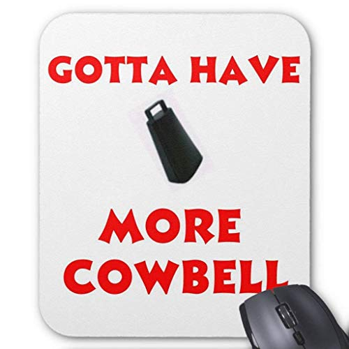 Got to Have More Cowbell Mouse Pad von Nizefuture