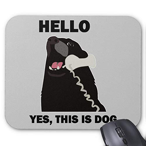 Hello Yes This is Dog Telephone Phone Mouse Pad von Nizefuture