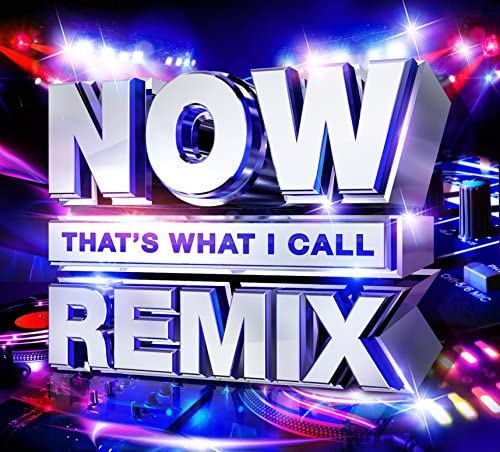 Now That's What I Call Remix von Now
