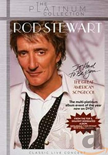 Rod Stewart - It Had To Be You... The Great American Songbook/The Platinum Collection von STEWART,ROD