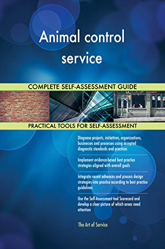 Animal control service All-Inclusive Self-Assessment - More than 690 Success Criteria, Instant Visual Insights, Comprehensive Spreadsheet Dashboard, Auto-Prioritized for Quick Results von The Art of Service