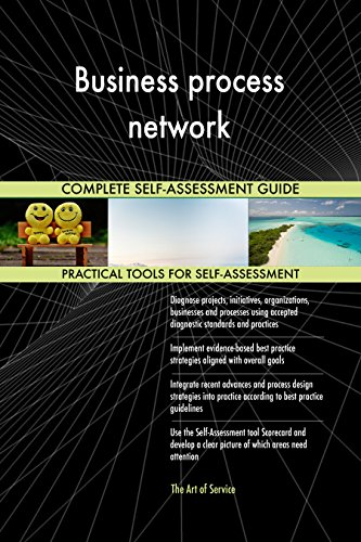 Business process network All-Inclusive Self-Assessment - More than 700 Success Criteria, Instant Visual Insights, Comprehensive Spreadsheet Dashboard, Auto-Prioritized for Quick Results von The Art of Service