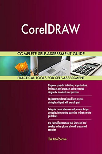 CorelDRAW All-Inclusive Self-Assessment - More than 720 Success Criteria, Instant Visual Insights, Comprehensive Spreadsheet Dashboard, Auto-Prioritized for Quick Results von The Art of Service