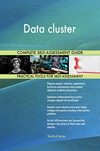 Data cluster All-Inclusive Self-Assessment - More than 690 Success Criteria, Instant Visual Insights, Comprehensive Spreadsheet Dashboard, Auto-Prioritized for Quick Results von The Art of Service