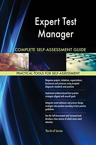 Expert Test Manager All-Inclusive Self-Assessment - More than 620 Success Criteria, Instant Visual Insights, Comprehensive Spreadsheet Dashboard, Auto-Prioritized for Quick Results von The Art of Service