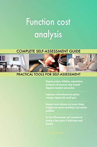 Function cost analysis All-Inclusive Self-Assessment - More than 710 Success Criteria, Instant Visual Insights, Comprehensive Spreadsheet Dashboard, Auto-Prioritized for Quick Results von The Art of Service