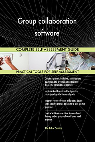 Group collaboration software All-Inclusive Self-Assessment - More than 650 Success Criteria, Instant Visual Insights, Comprehensive Spreadsheet Dashboard, Auto-Prioritized for Quick Results von The Art of Service