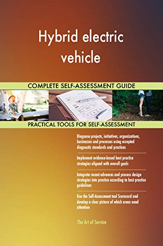Hybrid electric vehicle All-Inclusive Self-Assessment - More than 670 Success Criteria, Instant Visual Insights, Comprehensive Spreadsheet Dashboard, Auto-Prioritized for Quick Results von The Art of Service