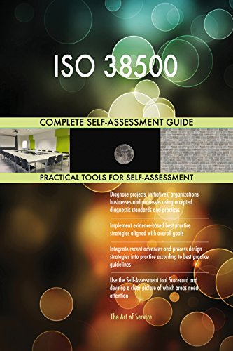 ISO 38500 All-Inclusive Self-Assessment - More than 710 Success Criteria, Instant Visual Insights, Comprehensive Spreadsheet Dashboard, Auto-Prioritized for Quick Results von The Art of Service