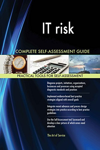 IT risk All-Inclusive Self-Assessment - More than 650 Success Criteria, Instant Visual Insights, Comprehensive Spreadsheet Dashboard, Auto-Prioritized for Quick Results von The Art of Service