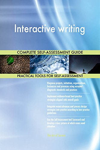 Interactive writing All-Inclusive Self-Assessment - More than 660 Success Criteria, Instant Visual Insights, Comprehensive Spreadsheet Dashboard, Auto-Prioritized for Quick Results von The Art of Service