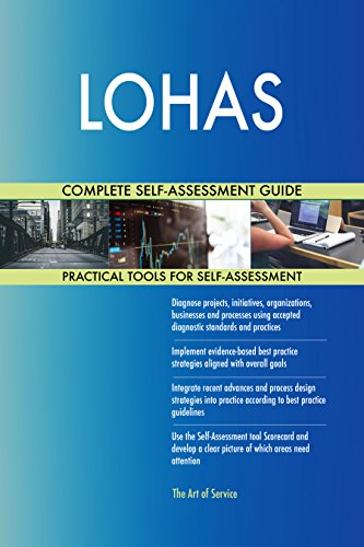 LOHAS All-Inclusive Self-Assessment - More than 700 Success Criteria, Instant Visual Insights, Comprehensive Spreadsheet Dashboard, Auto-Prioritized for Quick Results von The Art of Service