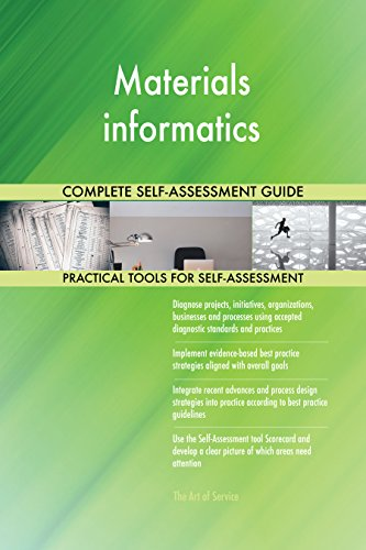 Materials informatics All-Inclusive Self-Assessment - More than 700 Success Criteria, Instant Visual Insights, Comprehensive Spreadsheet Dashboard, Auto-Prioritized for Quick Results von The Art of Service