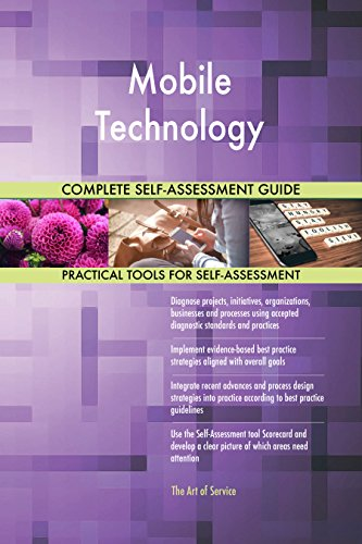 Mobile Technology All-Inclusive Self-Assessment - More than 690 Success Criteria, Instant Visual Insights, Comprehensive Spreadsheet Dashboard, Auto-Prioritized for Quick Results von The Art of Service
