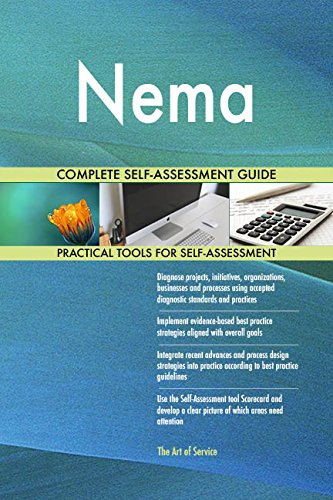 Nema All-Inclusive Self-Assessment - More than 710 Success Criteria, Instant Visual Insights, Comprehensive Spreadsheet Dashboard, Auto-Prioritized for Quick Results von The Art of Service