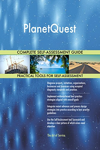 PlanetQuest All-Inclusive Self-Assessment - More than 700 Success Criteria, Instant Visual Insights, Comprehensive Spreadsheet Dashboard, Auto-Prioritized for Quick Results von The Art of Service