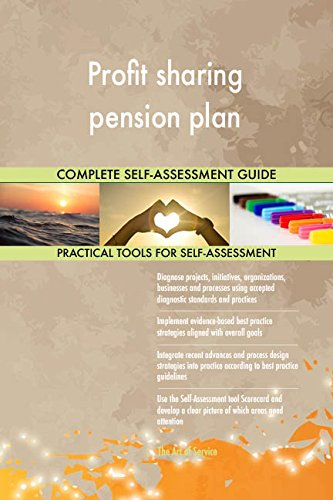 Profit sharing pension plan All-Inclusive Self-Assessment - More than 650 Success Criteria, Instant Visual Insights, Comprehensive Spreadsheet Dashboard, Auto-Prioritized for Quick Results von The Art of Service