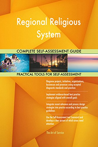 Regional Religious System All-Inclusive Self-Assessment - More than 680 Success Criteria, Instant Visual Insights, Comprehensive Spreadsheet Dashboard, Auto-Prioritized for Quick Results von The Art of Service
