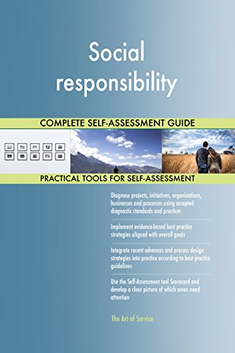 Social responsibility All-Inclusive Self-Assessment - More than 710 Success Criteria, Instant Visual Insights, Comprehensive Spreadsheet Dashboard, Auto-Prioritized for Quick Results von The Art of Service