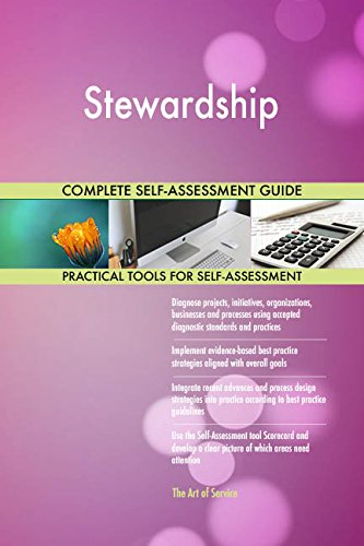 Stewardship All-Inclusive Self-Assessment - More than 690 Success Criteria, Instant Visual Insights, Comprehensive Spreadsheet Dashboard, Auto-Prioritized for Quick Results von The Art of Service