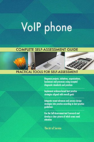 VoIP phone All-Inclusive Self-Assessment - More than 670 Success Criteria, Instant Visual Insights, Comprehensive Spreadsheet Dashboard, Auto-Prioritized for Quick Results von The Art of Service