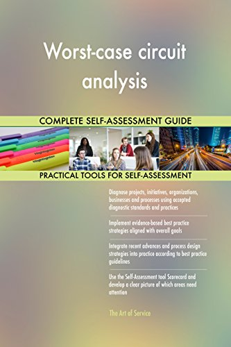 Worst-case circuit analysis All-Inclusive Self-Assessment - More than 720 Success Criteria, Instant Visual Insights, Comprehensive Spreadsheet Dashboard, Auto-Prioritized for Quick Results von The Art of Service
