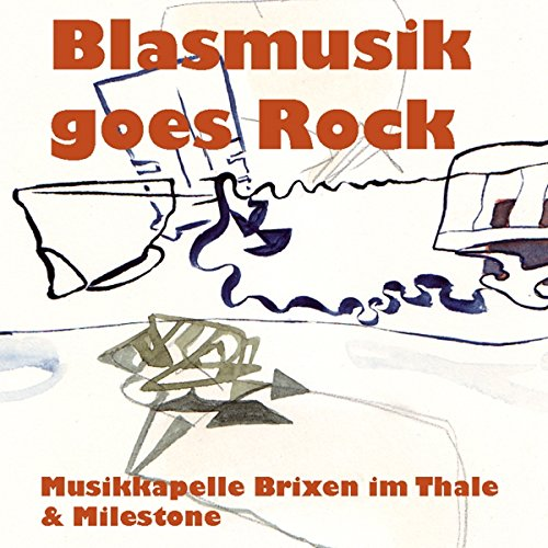 Blasmusik goes Rock; Also sprach Zarathustra; Simply The Best; Bed Of Roses; The Show Must Go On von Tyrolis (Tyrolis)