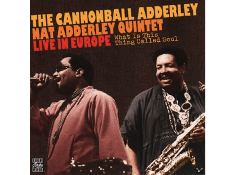 Cannonball - Quintet Adderley, Cannonball Adderley - What Is This Thing Called Soul? [CD] von CONCORD